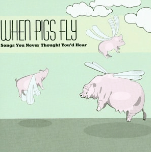 When Pigs Fly (album)