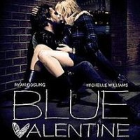 BLUE VALENTINE: You Always Hurt The One You Love