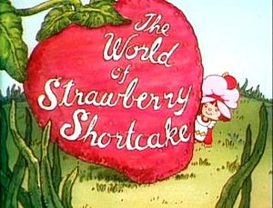 The World of Strawberry Shortcake