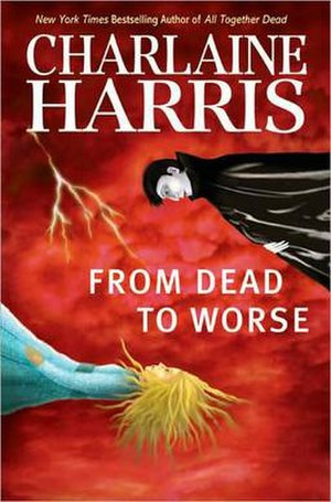 Charlaine Harris' From Dead to Worse