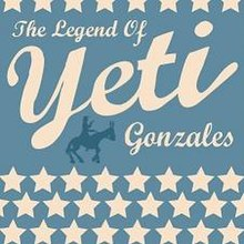 Yeti - The Legend Of Yeti Gonzales
