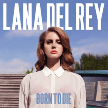 "A light-skinned auburn-haired woman is dressed in a sheer white blouse and a red bra, and is staring forward before a blue-skied background. The words ""Lana Del Rey"" are placed above her, while the words ""Born to Die"" are placed beneath her, stylized in all capital letters."