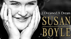 I Dreamed a Dream: The Susan Boyle Story