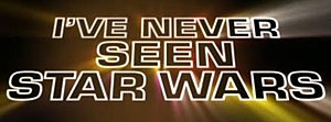 I've Never Seen Star Wars (TV series)