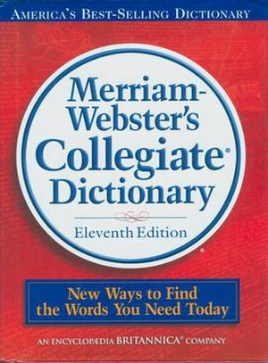Merriam–Webster's 11 th edition of the Collegi...