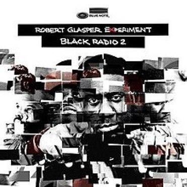 Robert Glasper Experiment - Black Radio 2.jpg