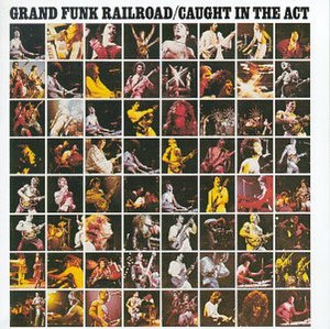 Caught in the Act (Grand Funk Railroad album)
