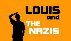 Louis and the Nazis
