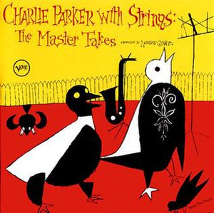 """Charlie Parker with Strings: The Master Takes"" album cover"