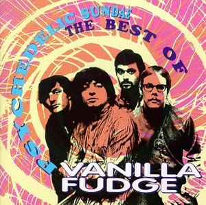 Psychedelic Sundae – The Best of Vanilla Fudge