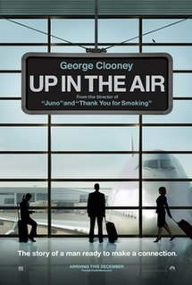 "The poster of an airport window looking onto the tarmac with a Boeing 747 at the gate. An airport sign at the top: ""George Clooney"", ""Up in the Air"", ""From the Director of 'Juno' and 'Thank You For Smoking'"". Three travelers silhouette from left to right: Natalie Keener (Kendrick), Ryan Bingham (Clooney), Alex Goran (Farmiga). At the bottom, tagline: ""The story of a man ready to make a connection."" and ""Arriving this December""."