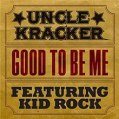 Happy Song - Good to be Me - Uncle Kracker and Kid Rock