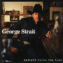 Always Never The Same George Strait Album Wikipedia