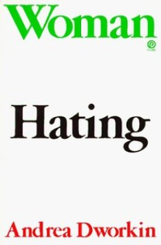 Image result for Woman Hating : A Radical Look at Sexuality
