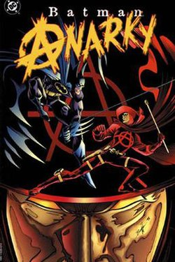 "Abstract image of a large red hat and gold mask. The red hat has a large circle-a insignia inscribed on it. Stylized male figures fight on the hat brim. One is dressed in dark blue and gray and has a blue cape. He fights with another one in red. The red figure wears the same hat and mask in the background. Above both figures is the title, ""Batman: Anarky""."
