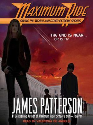Maximum Ride: Saving the World and Other Extre...