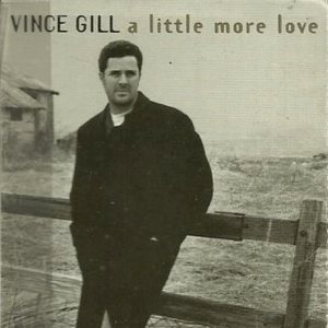 A Little More Love (Vince Gill song)