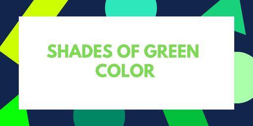 Shades Of Green Color 50 Green Colors With Hex Codes