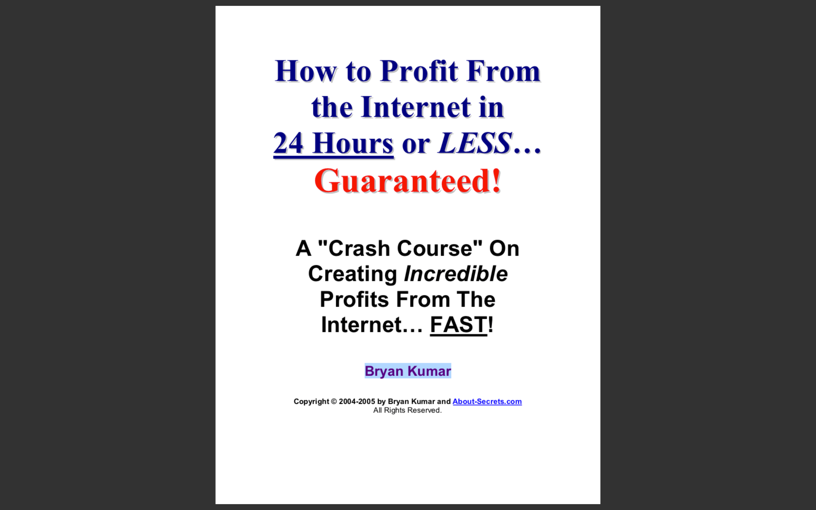 Download How to Profit From How to Profit From the Internet in the Internet in 24 Hours or LESS... 24 Hours or LESS...  Guaranteed! Guaranteed!