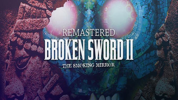 Broken Sword 2: Remastered