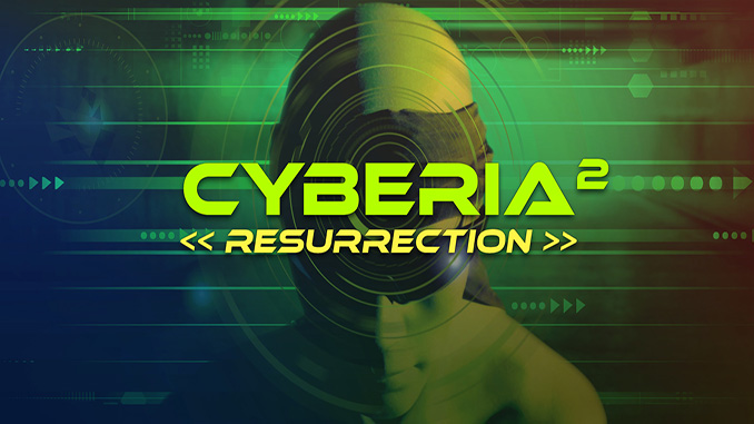 Cyberia 1 + 2: Resurrection