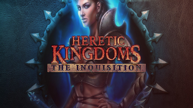 Heretic Kingdoms - The Inquisition