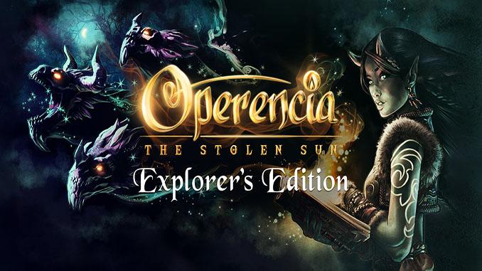 Operencia: The Stolen Sun – Explorer's Edition