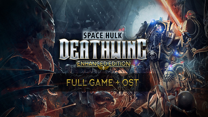 Space Hulk: Deathwing Enhanced Edition Deluxe
