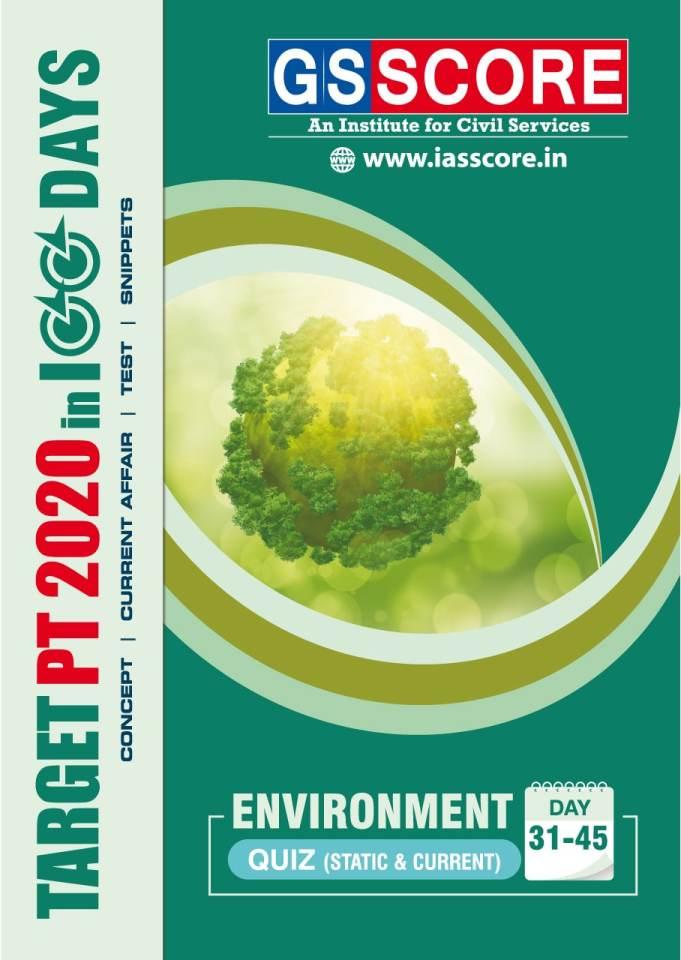 GS Score Environment Quiz: Quiz  - Environment(Target PT in 100 Days): IAS Prelims 2020