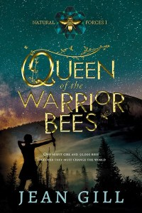 Queen of the Warrior Bees by Jean Gill