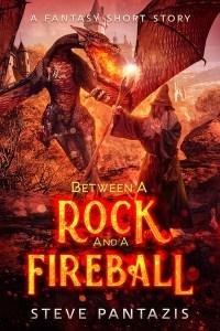 Between a Rock and a Fireball by Steve Pantazis