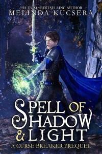 Spell of Shadow & Light by Melinda Kucsera