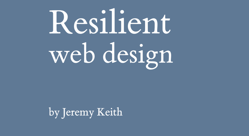 Resilient Web Design — Jeremy Keith