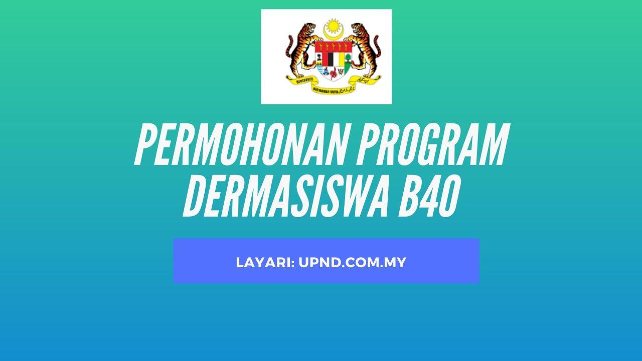 Permohonan Program Dermasiswa B40 2020 Online Upnd