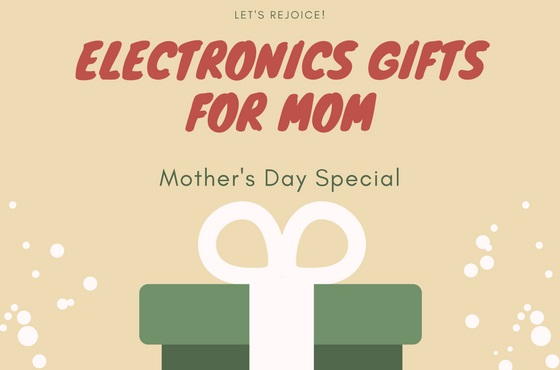 Mothers Day Electronics Gift Ideas for Mom