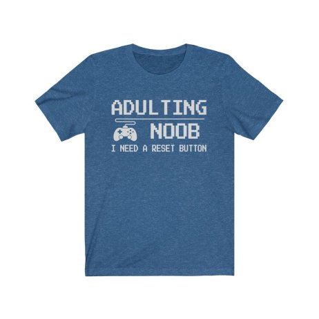 UpNorth Tee - Adulting NOOB - Reset Button (GAMER EDITION)
