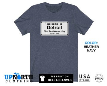 UpNorth Tee - Welcome to Detroit Sign- Detroit Michigan Shirt - Free Shipping