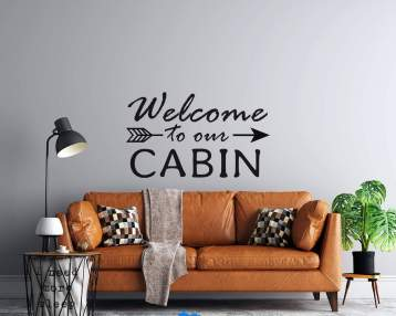 Welcome to our Cabin - Arrow  - Custom Vinyl Wall or Vehicle Decal - Free Shipping