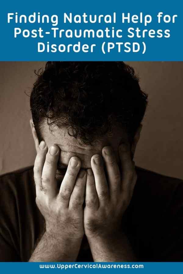 Post Traumatic Stress Symptoms | Upper Cervical Awareness