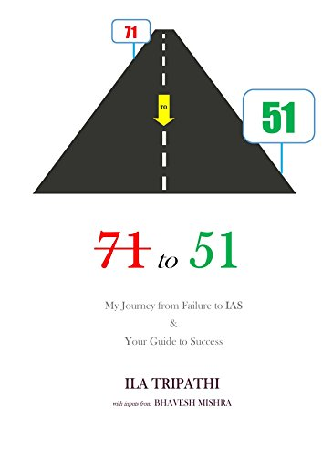 71 TO 51 My Journey from Failure to IAS & Your Guide to