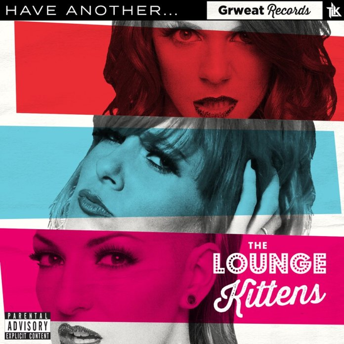 The Lounge Kittens' New EP, 'Have Another…'. Image via  The Lounge Kittens