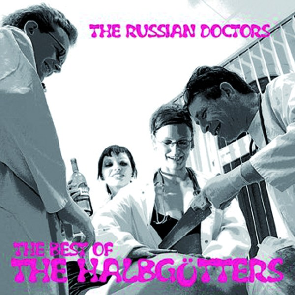 The Russian Doctors - The Best of the Halbgoetters CD