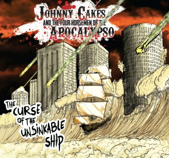 Johnny Cakes and the Four Horsemen of the Apocalypso - The Curse of the Unsinkable Ship
