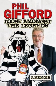 Phil Gifford - Loose Amongst the Legends