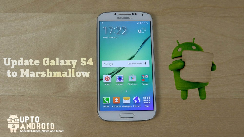Update Galaxy S4 to Android 6.0.1 Marshmallow
