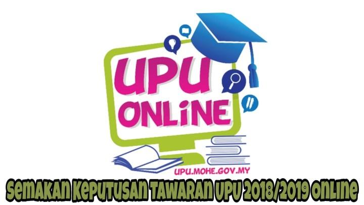 Semakan Keputusan Tawaran UPU 2018/2019 Online