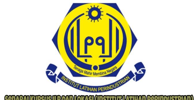 Senarai Kursus ILP dan Lokasi (Institut Latihan Perindustrian)