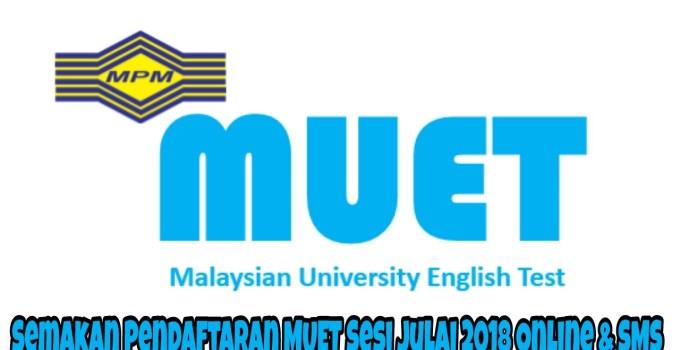 Semakan Pendaftaran MUET Sesi Julai 2018 Online & SMS