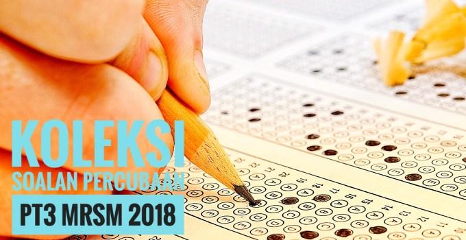 Koleksi Soalan Percubaan PT3 MRSM 2018