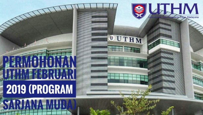 Permohonan UTHM Februari 2019 (Program Sarjana Muda)